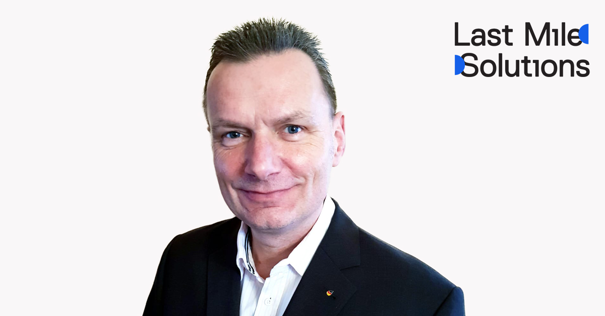 Last Mile Solutions ernennt Heiner Sprunk zum Country Director Germany - Last Mile Solutions